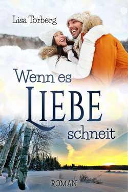 Wenn es Liebe schneit von Torberg,  Lisa