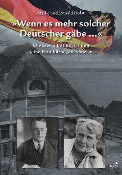 »Wenn es mehr solcher Deutscher gäbe …« von Holst,  Maike, Holst,  Ronald