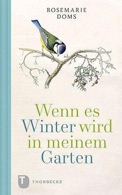 Wenn es Winter wird in meinem Garten … von Doms,  Rosemarie