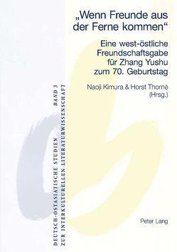«Wenn Freunde aus der Ferne kommen» von Kimura,  Naoji, Thomé,  Horst