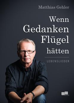 Wenn Gedanken Flügel hätten von Gehler,  Matthias, Merkel,  Angela