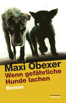 Wenn gefährliche Hunde lachen von Obexer,  Maxi