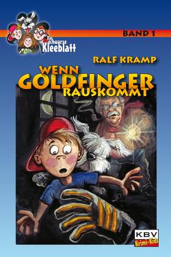 Wenn Goldfinger rauskommt von Kramp,  Ralf