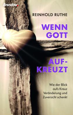 Wenn Gott aufkreuzt von Ruthe,  Reinhold