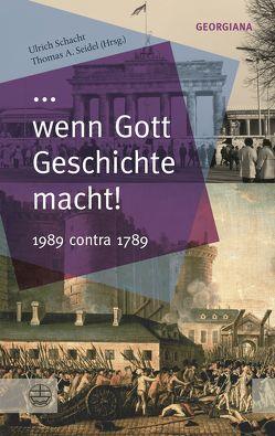… wenn Gott Geschichte macht! von Schacht,  Ulrich, Seidel,  Thomas A.