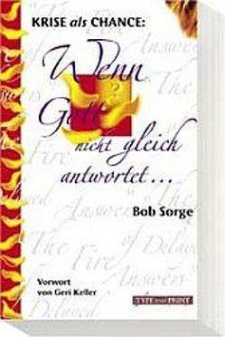 Wenn Gott nicht gleich antwortet von Sorge,  Bob