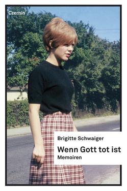 Wenn Gott tot ist von Schwaiger,  Brigitte