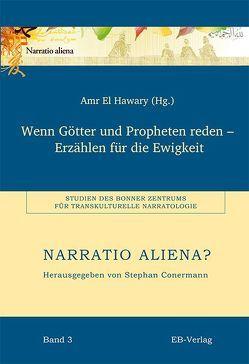 Wenn Götter und Propheten reden – Erzählen für die Ewigkeit von Hawary,  Amr El