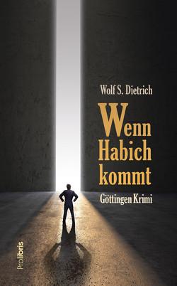 Wenn Habich kommt von Dietrich,  Wolf S.