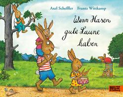 Wenn Hasen gute Laune haben von Scheffler,  Axel, Wittkamp,  Frantz