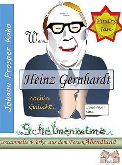 Wenn Heinz Gernhardt… von Prosper Kako,  Johann
