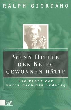 Wenn Hitler den Krieg gewonnen hätte von Giordano,  Ralph