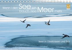 Wenn i den See seh, brauch i koa Meer mehr (Tischkalender 2021 DIN A5 quer) von van der Wiel www.kalender-atelier.de,  Irma