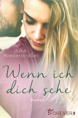 Wenn ich dich sehe von Niederstraßer,  Julia
