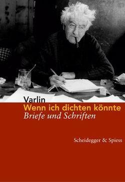 Wenn ich dichten könnte von Eichelberg,  Tobias, Guggenheim,  Patrizia, Meyer,  Raimund, Varlin