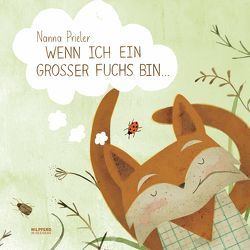Wenn ich ein großer Fuchs bin… von Prieler,  Nanna