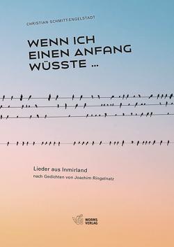 Wenn ich einen Anfang wüsste … von Schmitt-Engelstadt,  Christian