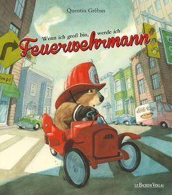 Wenn ich groß bin, werde ich Feuerwehrmann von Gréban,  Quentin