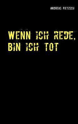 Wenn ich rede, bin ich tot von Jacopie,  Horst A.