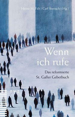 Wenn ich rufe von Boetschi,  Carl, Evangelisch-reformierte Kirche des Kantons St. Gallen, Fäh,  Heinz M., Ott,  Monica
