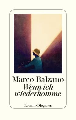 Wenn ich wiederkomme von Balzano,  Marco, Klöss,  Peter