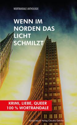 Wenn im Norden das Licht schmilzt von Berndl,  Klaus, Krause,  Michael, Mikati,  Gitta