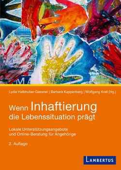 Wenn Inhaftierung die Lebenssituation prägt von Halbhuber-Gassner,  Lydia, Kappenberg,  Barbara, Krell,  Wolfgang