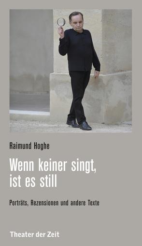 Wenn keiner singt, ist es still von Hoghe,  Raimund
