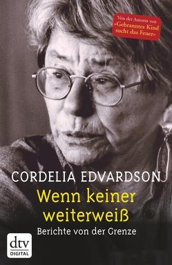 Wenn keiner weiterweiß von Edvardson,  Cordelia, Engeler,  Sigrid C.