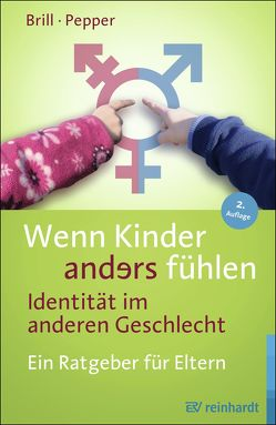 Wenn Kinder anders fühlen – Identität im anderen Geschlecht von Brill,  Stephanie, Kron,  Friedrich;, ;Fender.,  J., Pepper,  Rachel