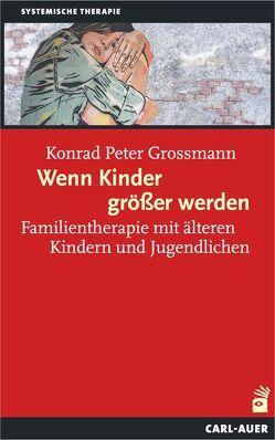 Wenn Kinder größer werden von Konrad Peter,  Grossmann