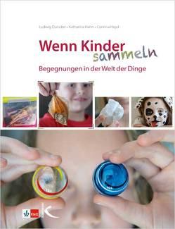 Wenn Kinder sammeln von Duncker,  Ludwig, Hahn,  Katharina, Heyd,  Corinna