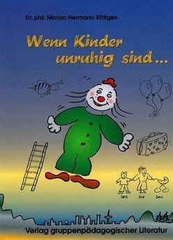 Wenn Kinder unruhig sind … von Hermann-Röttgen,  Marion