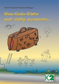 Wenn Kinder Wörter nicht richtig aussprechen … von Hermann-Röttgen,  Marion