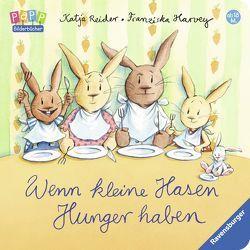 Wenn kleine Hasen Hunger haben von Harvey,  Franziska, Reider,  Katja