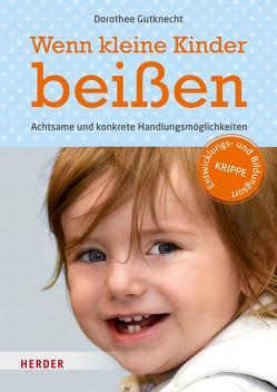 Wenn kleine Kinder beißen von Gutknecht,  Prof. Dorothee, Maddalena,  Gudrun de