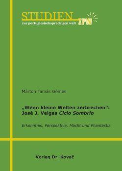 """""""Wenn kleine Welten zerbrechen"""": José J. Veigas Cíclo Sombrio von Gémes,  Márton Tamás"""