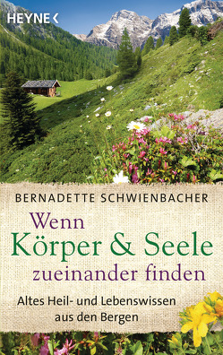 Wenn Körper und Seele zueinander finden von Schwienbacher,  Bernadette
