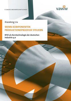 Wenn Komponenten Produktionsprozesse steuern von Liu,  Xiaodong