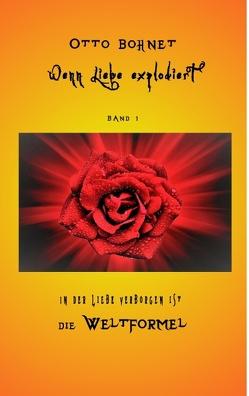 Wenn Liebe explodiert, Band 1 von Bohnet,  Otto