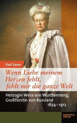 Wenn Liebe meinem Herzen fehlt, fehlt mir die ganze Welt von Sauer,  Paul