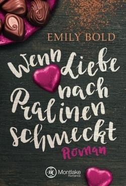 Wenn Liebe nach Pralinen schmeckt von Bold,  Emily