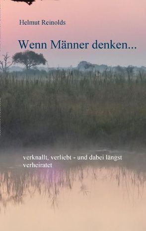 Wenn Männer denken… von Reinolds,  Helmut