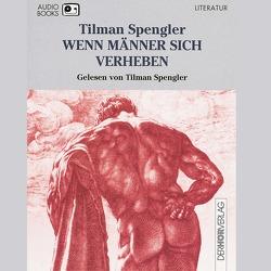 Wenn Männer sich verheben von Spengler,  Tilman