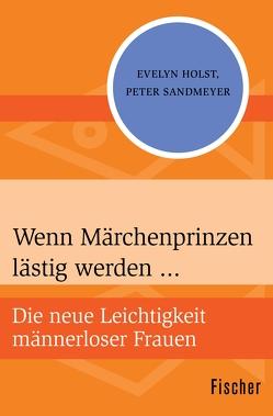 Wenn Märchenprinzen lästig werden … von Holst,  Evelyn, Sandmeyer,  Peter