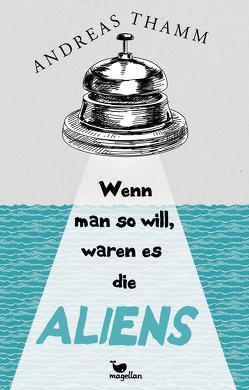 Wenn man so will, waren es die Aliens von Thamm,  Andreas