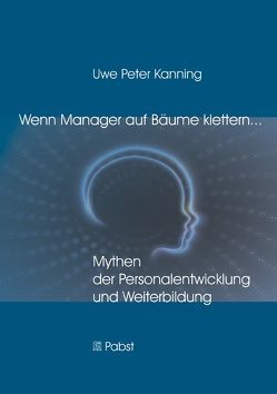 Wenn Manager auf Bäume klettern … von Kanning,  Uwe Peter