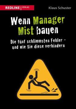 Wenn Manager Mist bauen von Schuster,  Klaus
