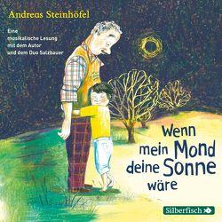 Wenn mein Mond deine Sonne wäre von Salzbauer,  Silvia, Salzbauer,  Thomas, Steinhöfel,  Andreas