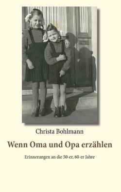 Wenn Oma und Opa erzählen von Bohlmann,  Christa
